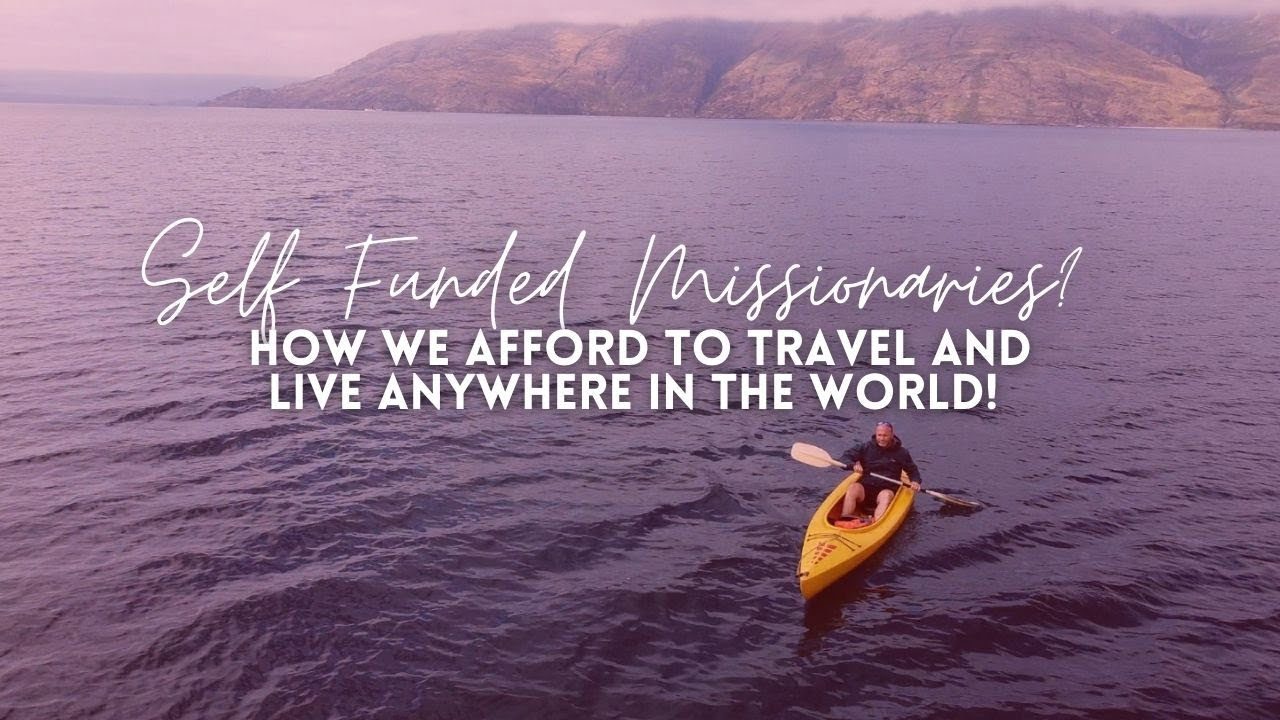 Our journey as self-funded missionaries