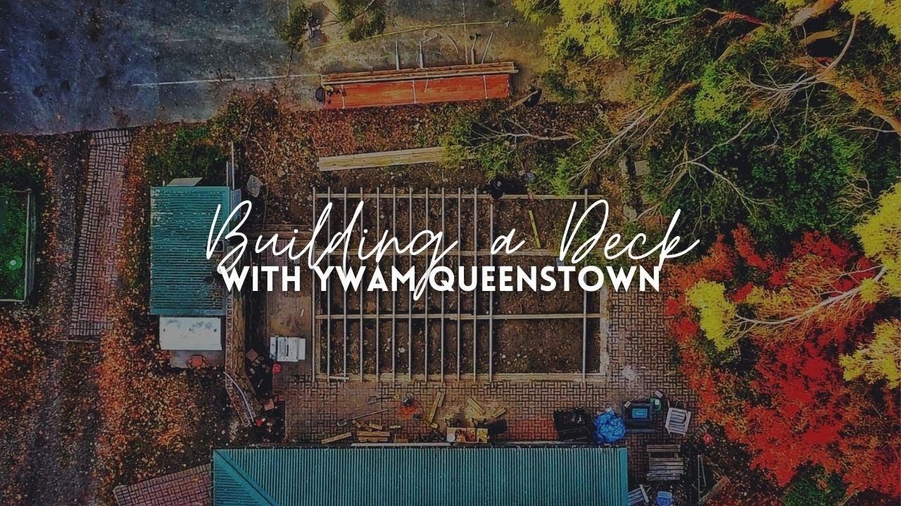 Helping YWAM Queenstown build a deck